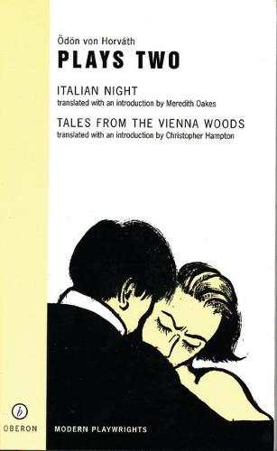 Plays Two: Italian Night, Tales from the Vienna Woods - OBERON MODERN PLAYWRIGHTS (Paperback)
