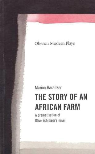 The Story of an African Farm - OBERON MODERN PLAYWRIGHTS (Paperback)