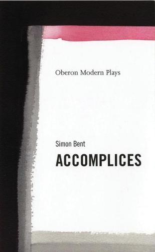 Accomplices - MODERN PLAYWRIGHTS (Paperback)