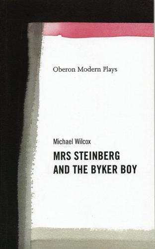 Mrs Steinberg and the Byker Boy - OBERON MODERN PLAYWRIGHTS (Paperback)