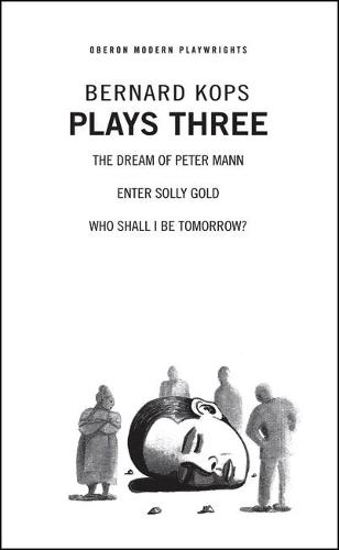 "Kops: Plays Three: Kops: Plays Three ""The Dream of Peter Mann"", ""Enter Solly Gold"", ""Who Shall I be Tomorrow?"" (Paperback)"