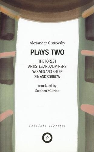 Plays 2: the Forest/Artistes & Admirers/Wolves & Sheep/Sin & Sorrow/The Power of Darkness (Paperback)