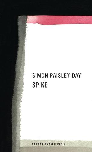 Spike - OBERON MODERN PLAYS (Paperback)