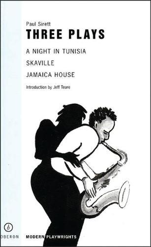 "Three Plays: ""A Night in Tunisia"", ""Jamaica House"", ""Skaville"" (Paperback)"