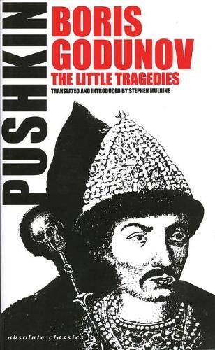 Boris Gudunov and the Little Tragedies - ABSOLUTE CLASSICS (Paperback)