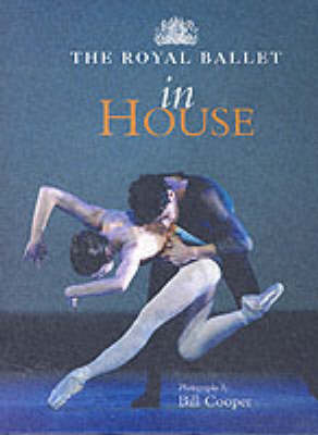 The Royal Ballet: In House (Hardback)