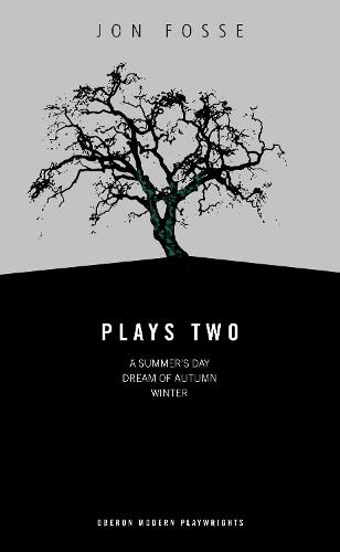 "Plays Two: Fosse: Plays Two ""A Summer's Day"", ""Dream of Autumn"", ""Winter"" (Paperback)"