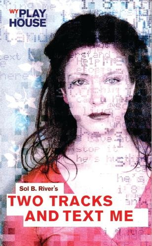 Two Tracks and Text Me (Paperback)