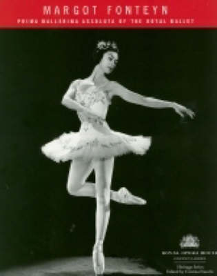 Margot Fonteyn: Prima Ballerina Absoluta of the Royal Ballet (Paperback)