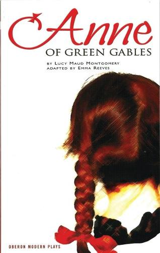 Anne of Green Gables - Oberon Modern Plays (Paperback)