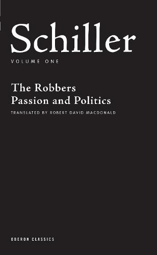 Plays One: The Robbers/Passion and Politics (Paperback)