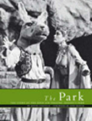 The Park: The Story of the Open Air Theatre, Regent's Park (Paperback)