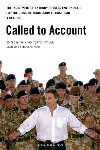 Called to Account: The Indictment of Anthony Charles Lynton Blair for the Crime of Aggression Aga... - Oberon Modern Plays (Paperback)
