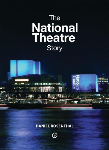 The National Theatre Story (Hardback)