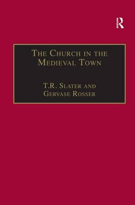 The Church in the Medieval Town (Hardback)