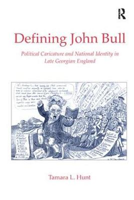 Defining John Bull: Political Caricature and National Identity in Late Georgian England (Hardback)