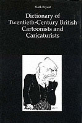 The Dictionary of 20th-century British Cartoonists and Caricaturists (Hardback)