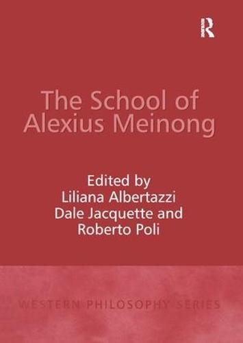 The School of Alexius Meinong - Western Philosophy Series (Hardback)