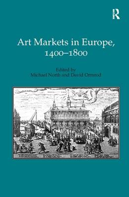 Art Markets in Europe, 1400-1800 (Hardback)