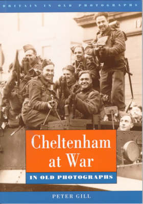 Cheltenham at War - Britain in Old Photographs (Paperback)