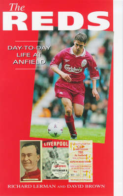 The Reds: Day-to-day Life at Anfield - A day-to-day life (Paperback)