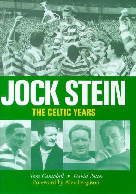 Jock Stein: The Celtic Years (Hardback)