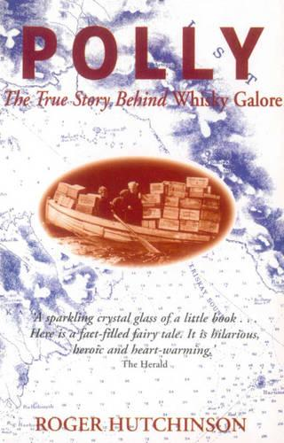 Polly: The True Story Behind Whisky Galore (Paperback)