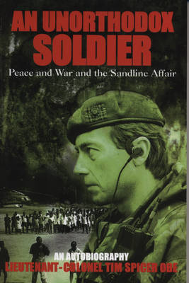 An Unorthodox Soldier: Peace and War and the Sandline Affair (Hardback)