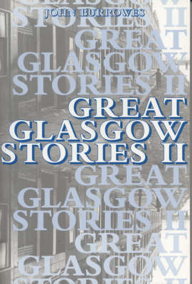 Great Glasgow Stories: II (Paperback)