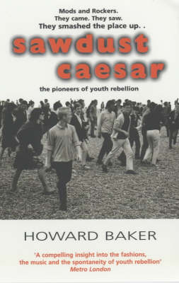 Sawdust Caesar: The Pioneers of Youth Rebellion (Paperback)