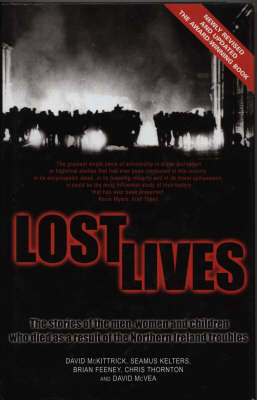 Lost Lives: The Stories of the Men, Women and Children Who Died as a Result of the Northern Ireland Troubles (Hardback)