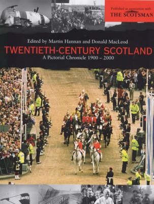 Twentieth Century Scotland: A Pictorial Chronicle, 1900-2000 (Hardback)