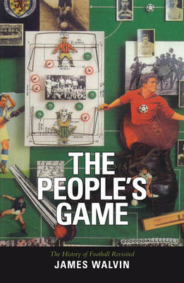 The People's Game: The History of Football Revisited (Paperback)