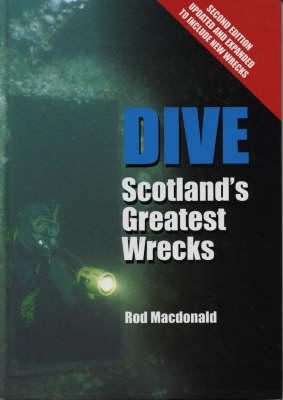 Dive: Scotland's Greatest Wrecks (Hardback)