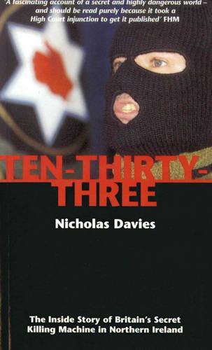 Ten-thirty-three: The Inside Story of Britain's Secret Killing Machine in Northern Ireland (Paperback)