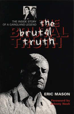 The Brutal Truth: The Inside Story of a Gangland Legend (Hardback)