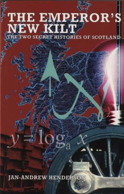 The Emperor's New Kilt: The Two Secret Histories of Scotland (Paperback)