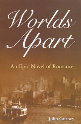 Worlds Apart: An Epic Novel of Romance (Paperback)