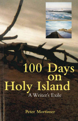 100 Days On Holy Island: A Writer's Exile (Paperback)