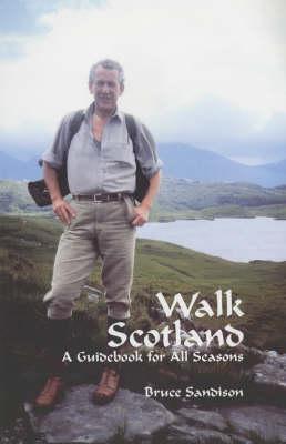 Walk Scotland: A Guidebook for All Seasons (Hardback)