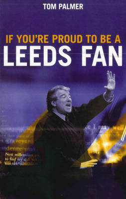 If You're Proud To Be A Leeds Fan (Paperback)