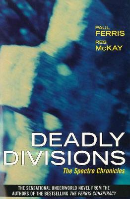 Deadly Divisions: The Spectre Chronicles (Paperback)