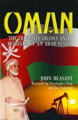 Oman: The True-life Drama and Intrigue of an Arab State (Hardback)