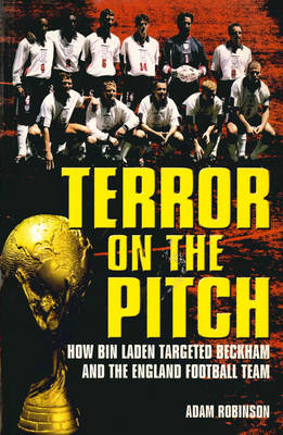 Terror on the Pitch: How Bin Laden Targeted Beckham and the England Football Team (Paperback)