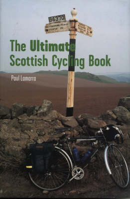 The Ultimate Scottish Cycling Book (Hardback)