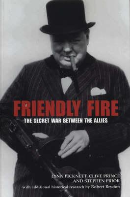 Friendly Fire: The Secret War Between the Allies (Hardback)