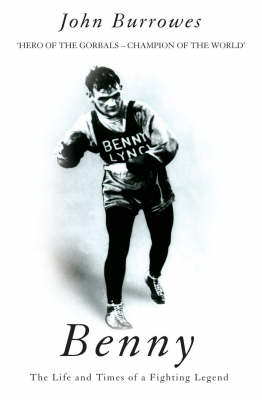 Benny: The Life And Times Of A Fighting Legend (Paperback)