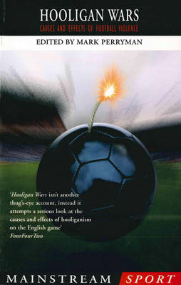 Hooligan Wars: Causes and Effects of Football Violence (Paperback)