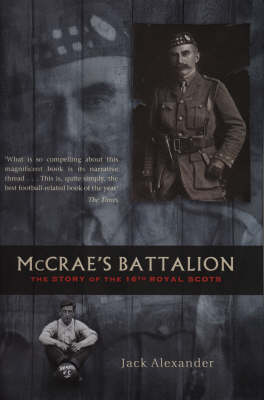 Mccrae's Battalion: The Story of the 16th Royal Scots (Hardback)