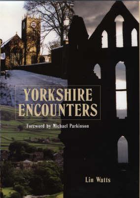 Yorkshire Encounters (Hardback)